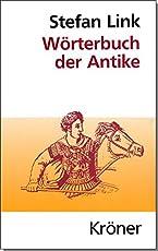 Wörterbuch der Antike: Mit Berücksichtigung ihres Fortwirkens (Kröners Taschenausgaben (KTA))