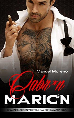 Cabr*n Maric*n: Romance, Acción y Erótica Gay con la Mafia Rusa (Romance Gay en Español nº 1)