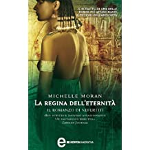 La regina dell'eternità. Il romanzo di Nefertiti (eNewton Narrativa) (Italian Edition)