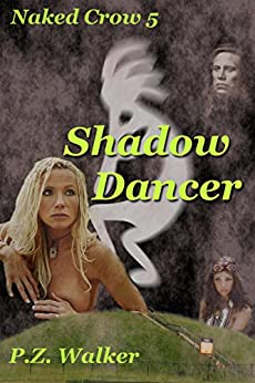 Naked Crow 5 - Shadow Dancer (English Edition) di [Walker, P.Z.]