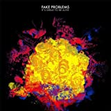 Songtexte von Fake Problems - It's Great to Be Alive