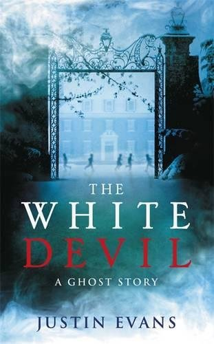 The White Devil: 'An intelligent, bristling ghost story with a stunning sense of place', Gillian Flynn, author of Gone Girl