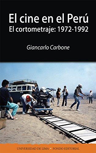 El cine en el Perú: El cortometraje: 1972-1992 por Giancarlo Carbone de Mora
