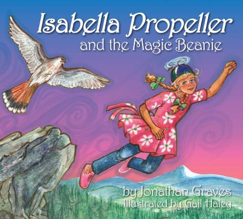 Isabella Propeller and the Magic Beanie by Jonathan Graves (2011-08-02)