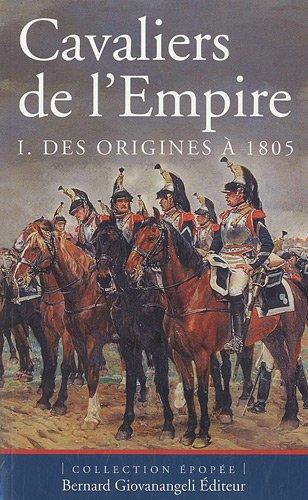 Cavaliers de l'Empire : Tome 1, Des origines à 1805 par Pierre Robin, Christophe Dufourg Burg