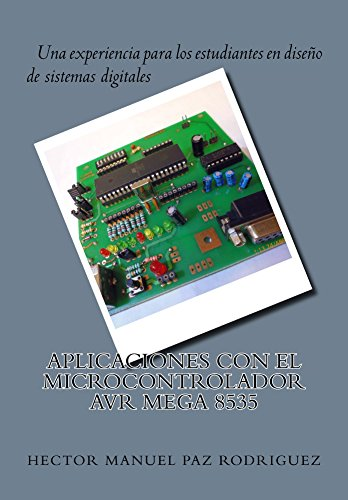 Aplicaciones con el Microcontrolador AVR Mega 8535