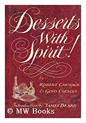 Desserts with Spirit! / Robert Carmack, Gino Cofacci ; Introduction by James Beard