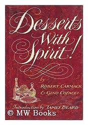 Desserts with Spirit! / Robert Carmack, Gino Cofacci ; Introduction by James Beard