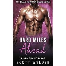 Hard Miles Ahead: A Bad Boy Romance (The Black Mountain Bikers Series Book 4) (English Edition)