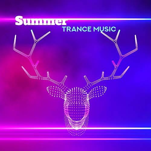 Summer Trance Music: EDM Hits, The Greatest Party Rhythms & Club Songs, Dancefloor Anthems 2019