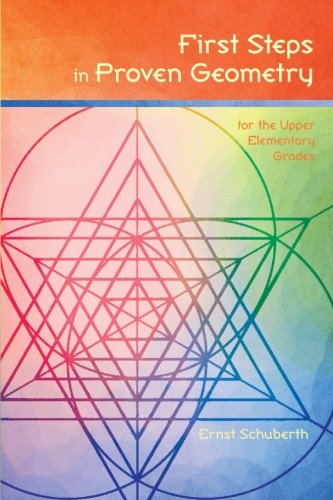 first-steps-in-proven-geometry-for-the-upper-elementary-grades