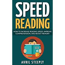Speed Reading: How to Increase Speed, Improve Comprehension, and Boost Memory (English Edition)