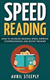 Speed Reading: How to Increase Speed, Improve Comprehension, and Boost Memory