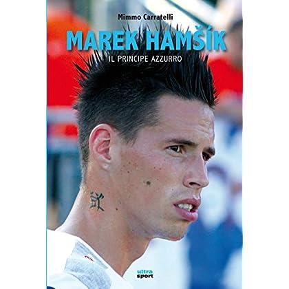Marek Hamsik: Il Principe Azzurro