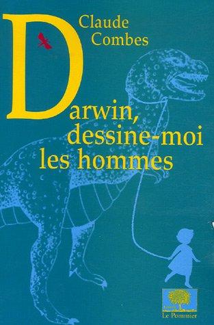 Darwin, dessine-moi les hommes par Claude Combes