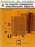 Prácticas de sintaxis 8. La subordinación compuesta: subordinación adjetiva (Cuadernos ESO) - 9788421821411