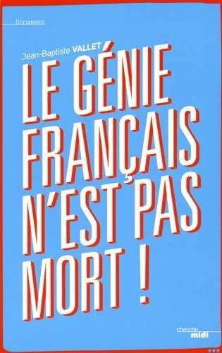 Le génie français n'est pas mort