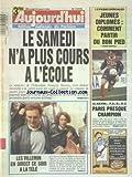 AUJOURD'HUI [No 15440] du 27/04/1994 - LE SAMEDI N'A PLUS COURS A L'ECOLE - FRANCOIS BAYROU FAVORABLE - AFFAIRES GREGORY - LES VILLEMIN EN DIRECT A LA TELE - JEUNES DIPLOMES - COMMENT PARTIR DU BON PIED - LES SPORTS...