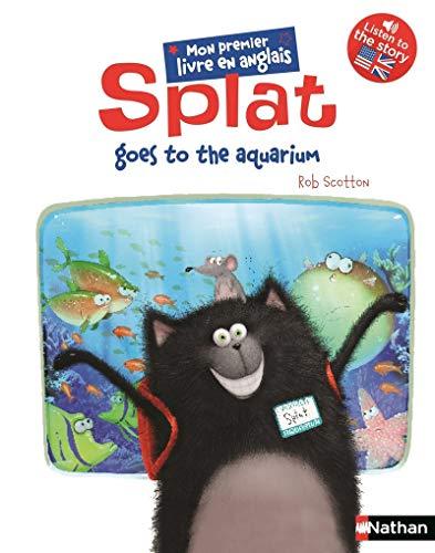Splat goes to the aquarium par Rob Scotton