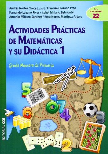Actividades prácticas de matemáticas y su didáctica 1: Grado Maestro de Primaria: 22 (Ciudad de las Ciencias)