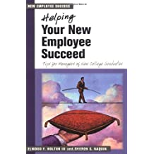Helping Your New Employee Succeed: Tips for Managers of New College Graduates (New Employee Success)