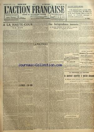 ACTION FRANCAISE (L') [No 113] du 22/04/1920 - LE BON SENS MEME - A LA HAUTE-COUR - LA FIN PAR MAURICE TALMEYR - L'ALLEMAGNE A SAN-REMO PAR J. B. - LA POLITIQUE - LA REACTION EN BOLCHEVIE - L'AVENIR DE LA REVOLUTION SOCIALISTE PAR MAURICE PUJO - UNE JURISPRUDENCE INSENSEE - LA CHAMBRE CRIMINELLE DE LA COUR DE CASSATION ARRACHE LES TRAITRES AU POTEAU ! PAR LEON DAUDET - LA CONFERENCE DE SAN-REMO - ON ABORDERAIT AUJOURD'HUI LA QUESTION ALLEMANDE.