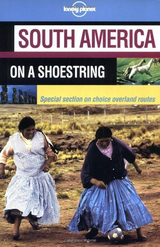 Lonely Planet South America on a Shoestring by Conner Gory (2002-01-02)