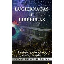 Luciérnagas y Libélulas: Antología latinoamericana de mujeres ...