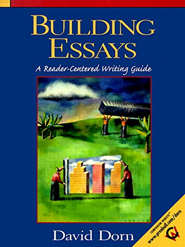 Building Essays: A Reader-Centered Writing Guide