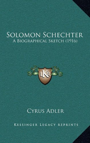 Solomon Schechter: A Biographical Sketch (1916)
