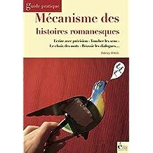 Mécanisme des histoires romanesques: Guide pratique