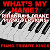 What's My Name? (Rihanna & Drake Piano 'You Sing It' Version)