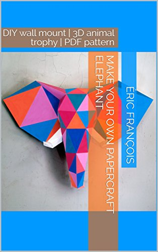 Make your own papercraft elephant: DIY wall mount | 3D animal ...