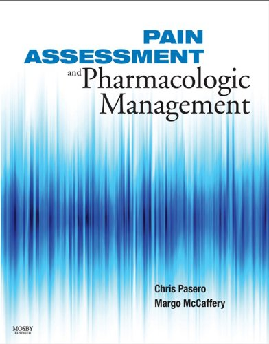 Pain Assessment and Pharmacologic Management - E-Book (Pasero, Pain Assessment and Pharmacologic Management) (English Edition)
