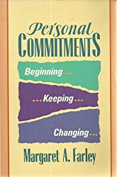 Personal Commitments: Beginning, Keeping, Changing by Margaret A. Farley (1990-03-01)