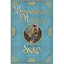 Snap: Bannister's Muster: Volume 1