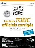 TOEIC ® : les tests officiels corrigés (conforme au nouveau test TOEIC® 2018)...