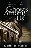 Ghost Among Us: True Stories of Spirit Encounters