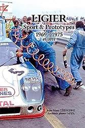 LIGIER Sport & Prototypes 1969-1975 et 2014