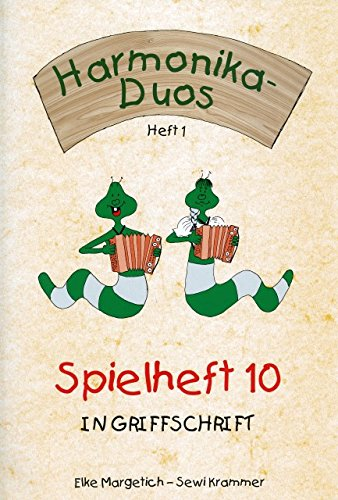 SPIELHEFT 10 IN GRIFFSCHRIFT - arrangiert für zwei Steirische Handharmonikas - Diat. Handharmonika [Noten / Sheetmusic] Komponist: MARGETICH ELKE + KRAMMER SEWI