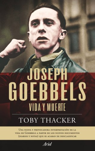 Joseph Goebbels: Vida y muerte (Biografías)