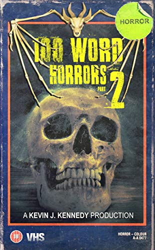 100 Word Horrors Part 2: An Anthology of Horror Drabbles (100 Word Horror Collection) (English Edition)