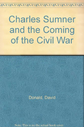 Charles Sumner and the coming of the Civil War (Charles David Easton)