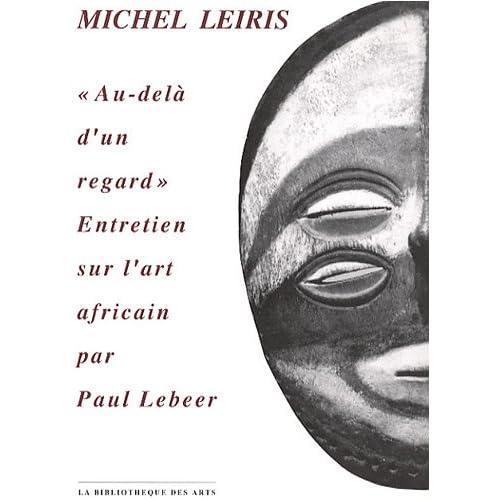 Michel Leiris. Au-delà d'un regard