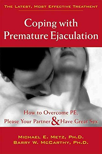 [Coping with Premature Ejaculation: How to Overcome PE, Please Your Partner, and Have Great Sex] (By: Michael E. Metz) [published: March, 2004]
