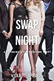 SWAP NIGHT (A MMFF SWINGING WIFE SWAPPING STORY)