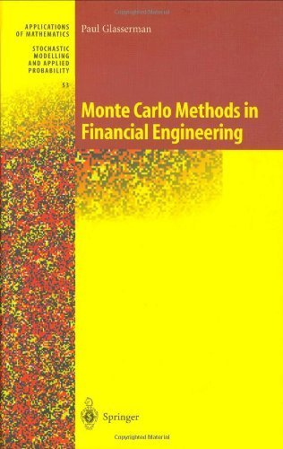 Monte Carlo Methods in Financial Engineering (Stochastic Modelling and Applied Probability) (v. 53) 2003 by Glasserman, Paul (2003) Hardcover