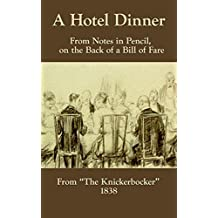 A Hotel Dinner: From Notes in Pencil, on the Back of a Bill of Fare (English Edition)