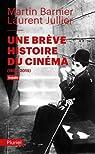 Une brève histoire du cinéma: (1895-2015) par Jullier