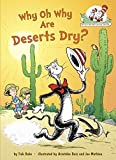 Why Oh Why Are Deserts Dry?: All About Deserts (Cat in the Hat's Learning Library) by Tish Rabe (2011-01-11)